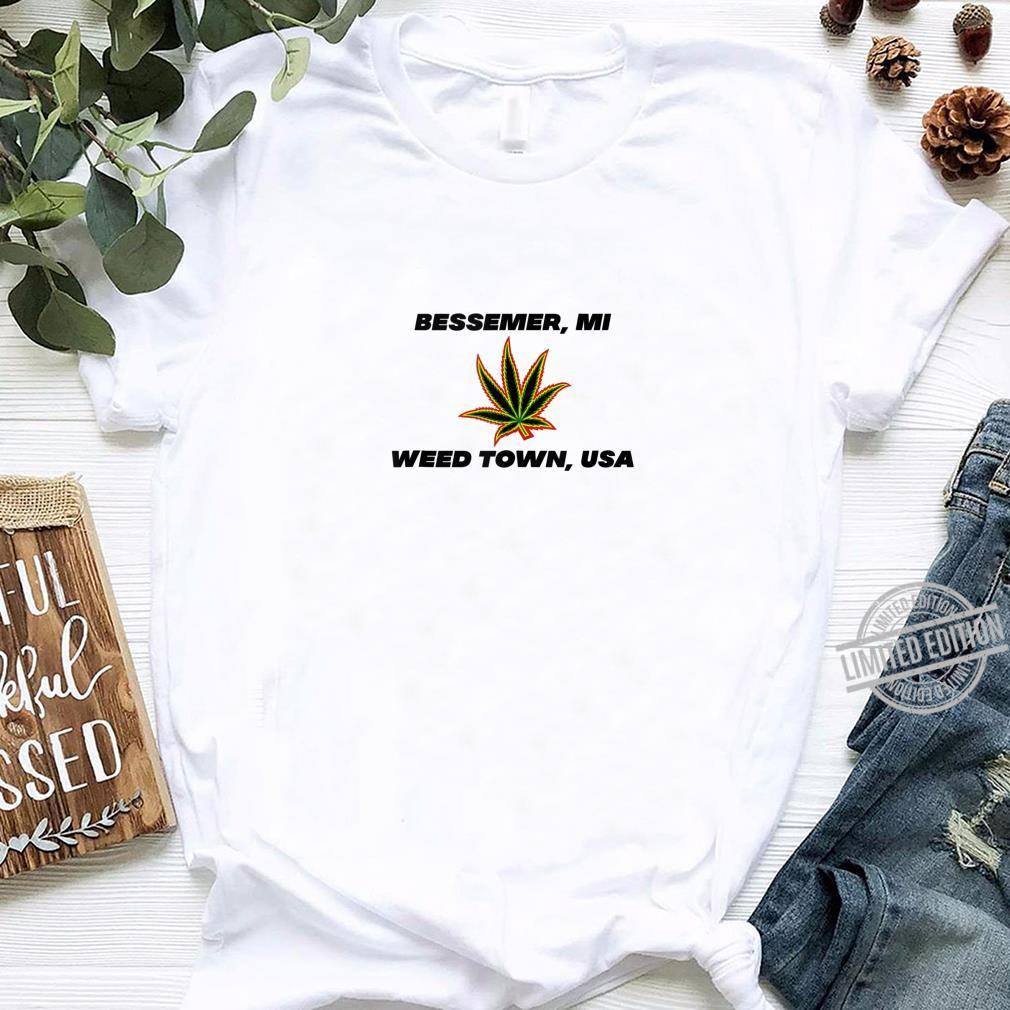 49911 Bessemer Michigan Weed Town, USA Shirt