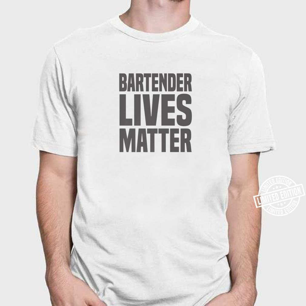 Bartender Bartender Lives Matter Shirt