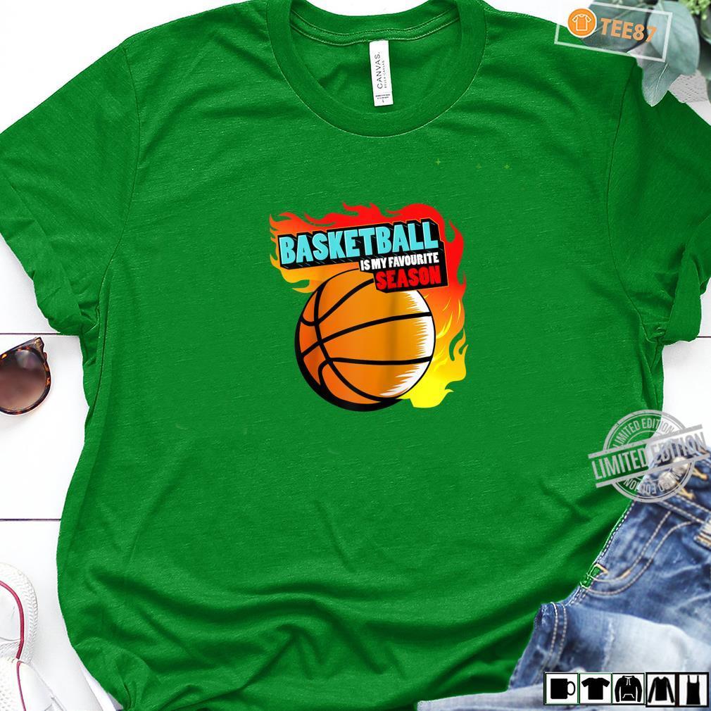 Basketball is My Favorite Season Shirt long sleeved