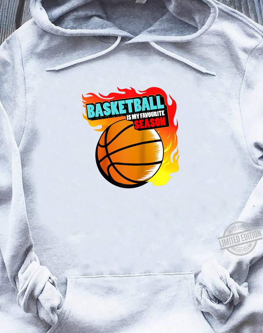 Basketball is My Favorite Season Shirt sweater