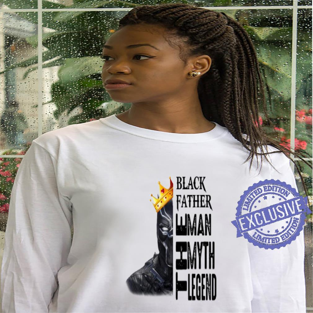 Black Panther father the man the myth the legend shirt, hoodie, sweater, longsleeve t-shirt hoodie