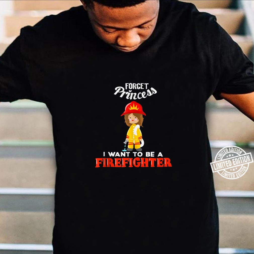 Cool Forget Princess Firefighter Fire Fan Shirt