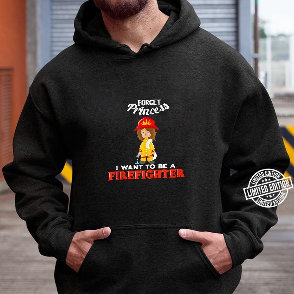 Cool Forget Princess Firefighter Fire Fan Shirt hoodie