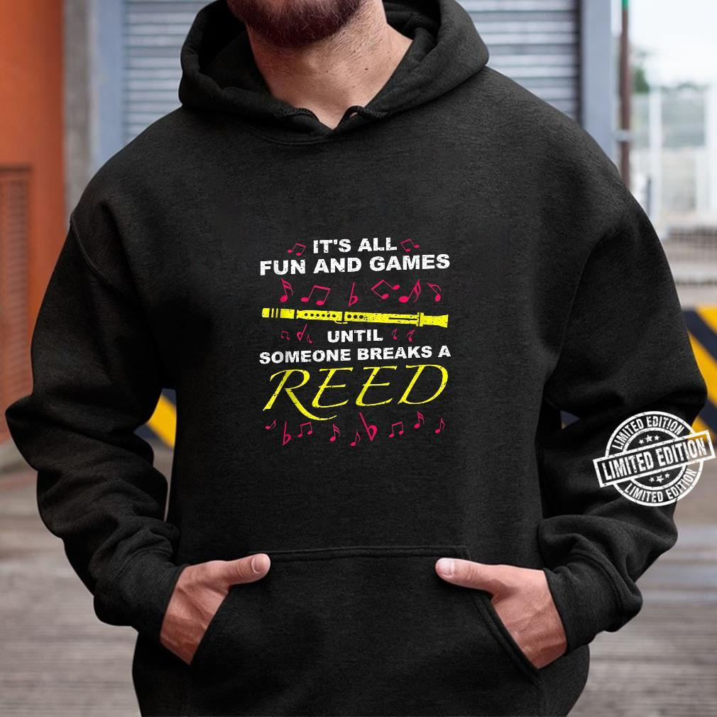 Cool Fun And Games Break A Reed Clarinet Player Shirt hoodie