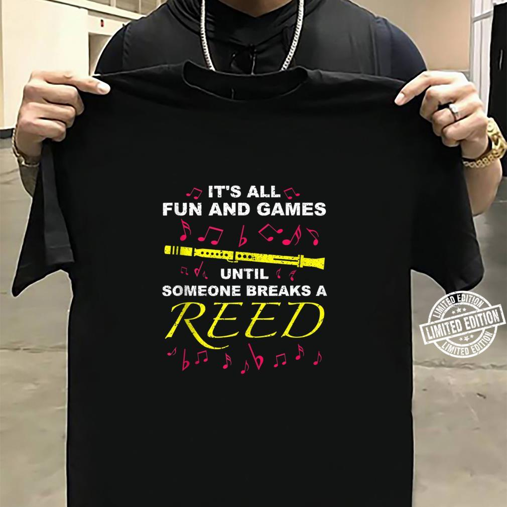 Cool Fun And Games Break A Reed Clarinet Player Shirt sweater