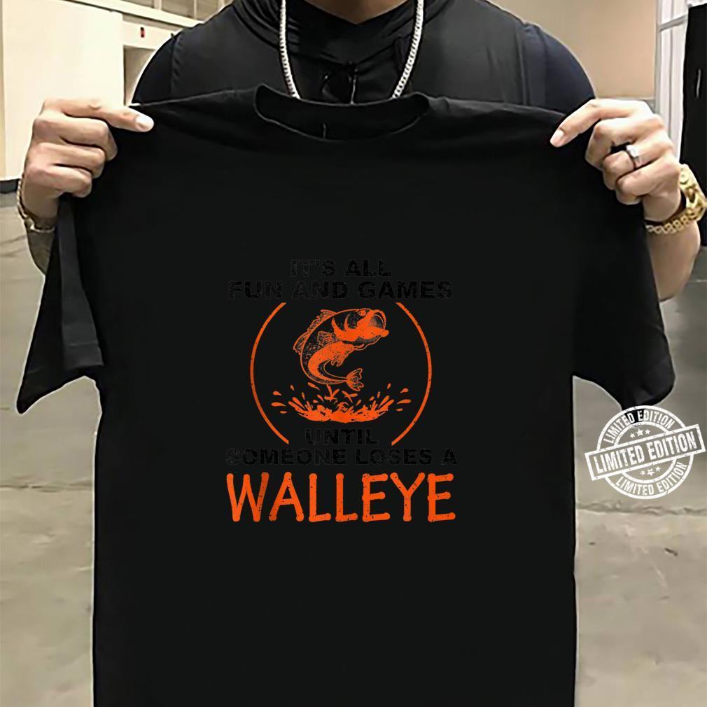 Cool Fun And Games Loses Walleye Fishing Fan Shirt sweater