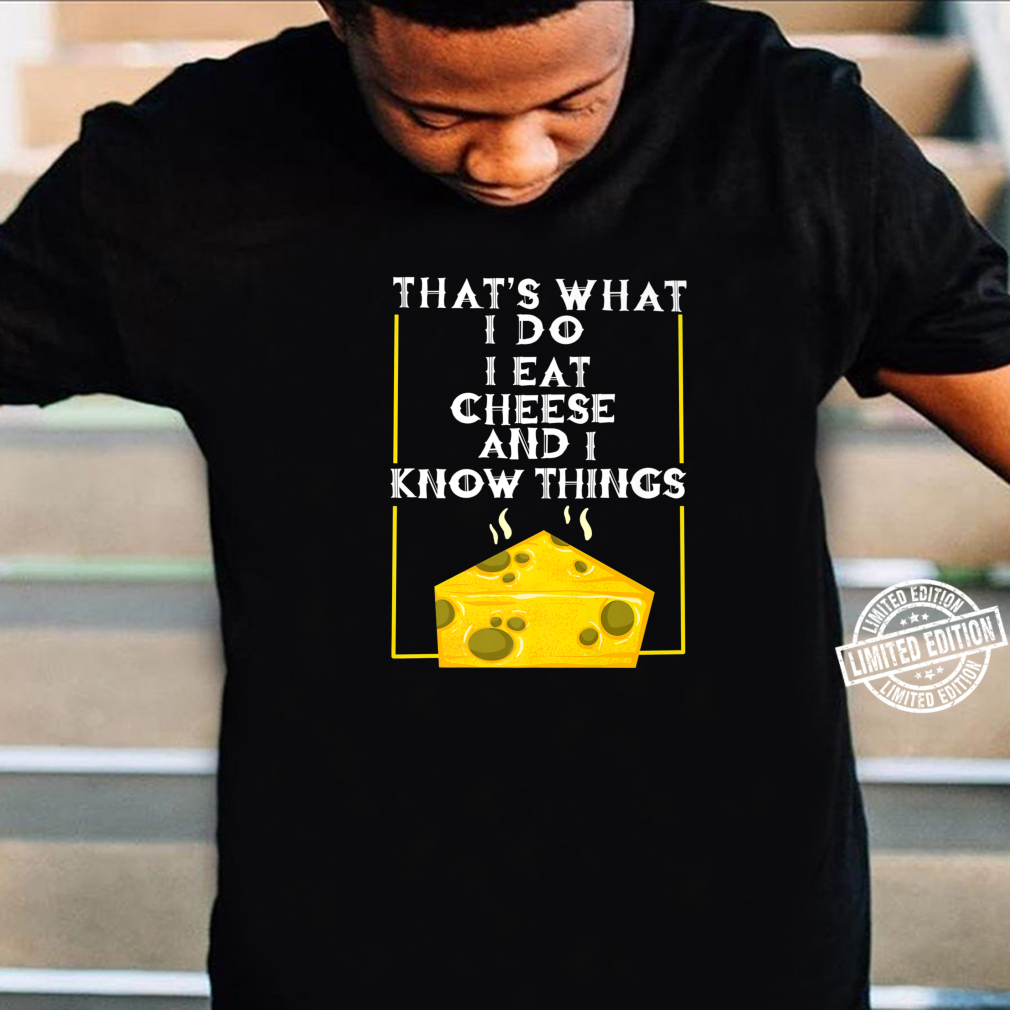 Cool I Eat Cheese And Know Things Culinary Chef Shirt