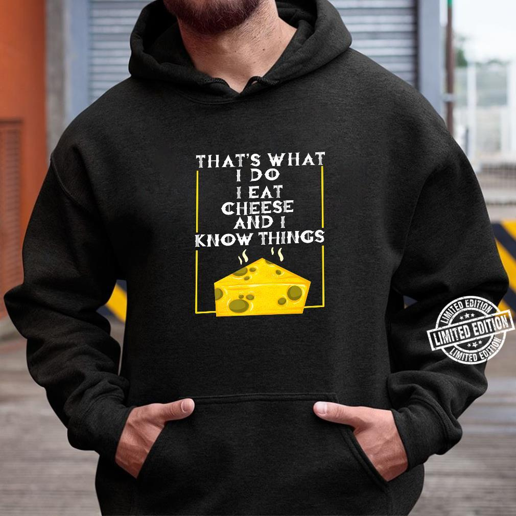 Cool I Eat Cheese And Know Things Culinary Chef Shirt hoodie