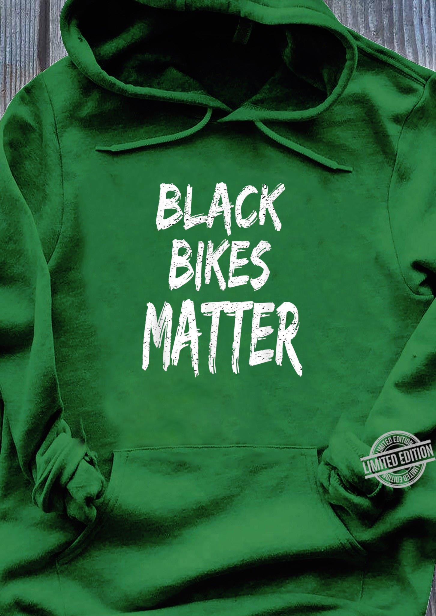 Funny Black Bikes Matter Motorcycle Biker Shirt hoodie