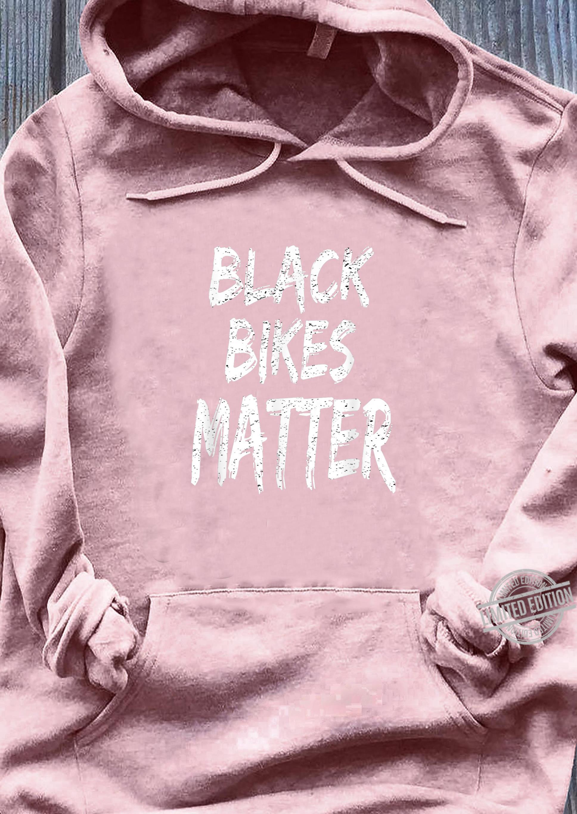 Funny Black Bikes Matter Motorcycle Biker Shirt sweater