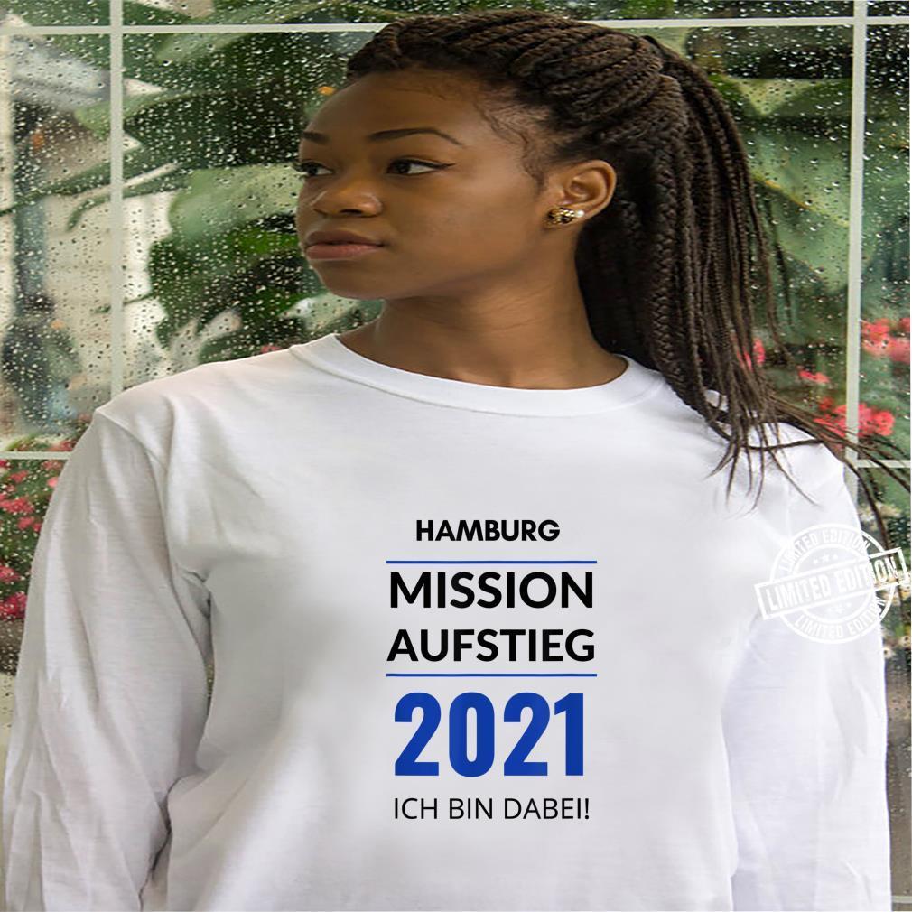 Hamburg Mission Aufstieg 2021 Ich Bin Dabei Fanartikel Shirt hoodie