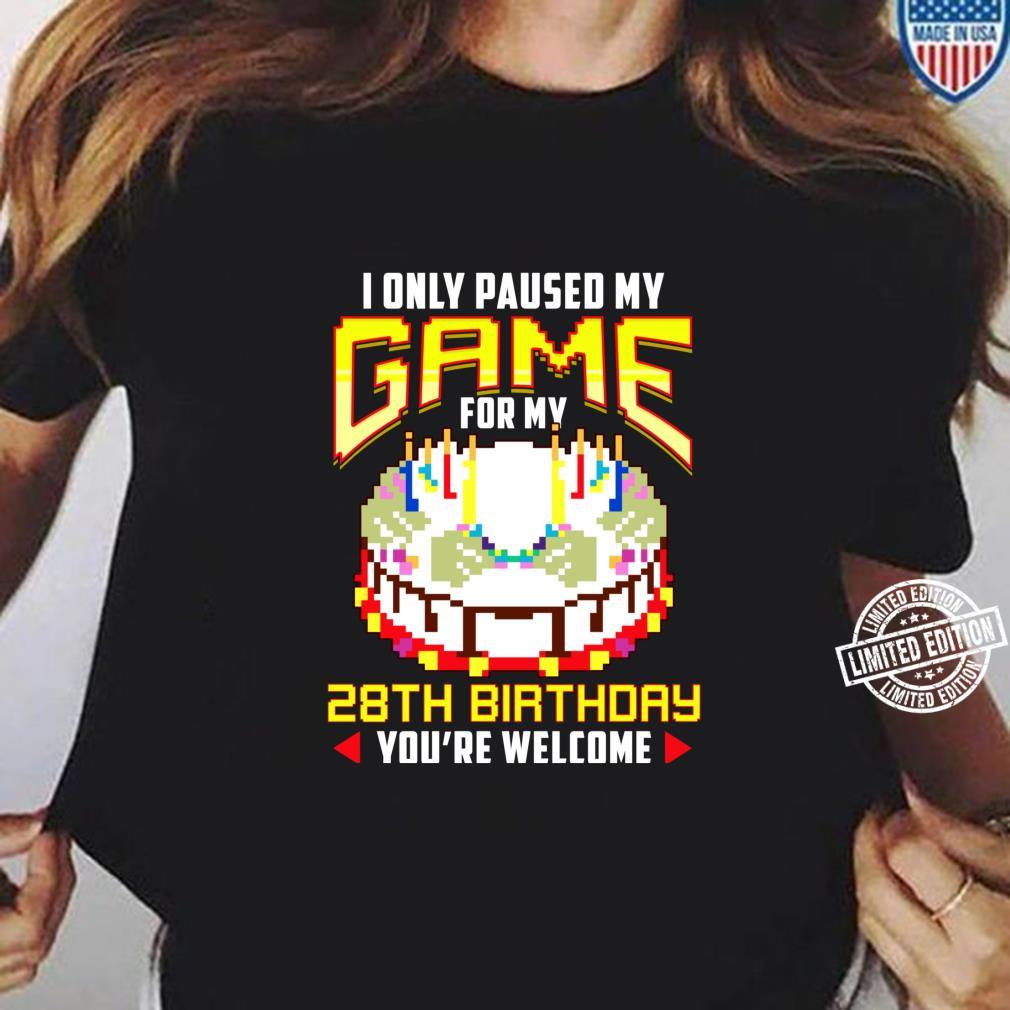 I Only Paused My Game For My 28th Birthday 28 Years Old Shirt ladies tee