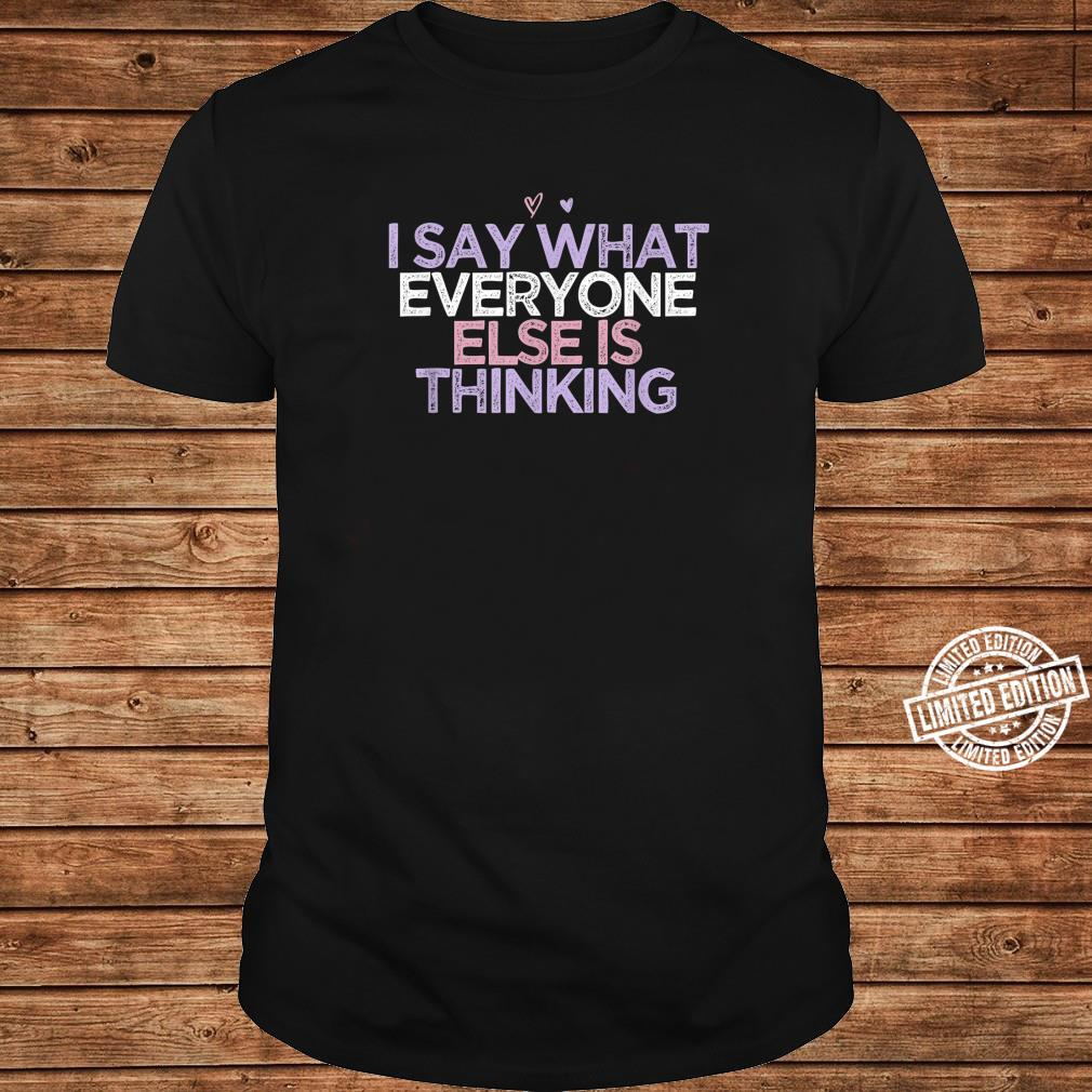 I Say What Everyone Else Is Thinking Girls Summer Shirt long sleeved