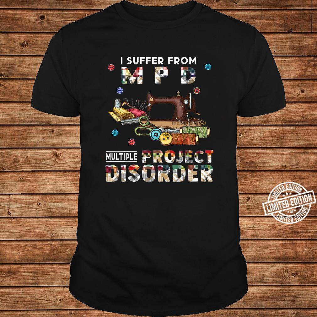 I Suffer From Mpd Multiple Project Disorder Shirt long sleeved
