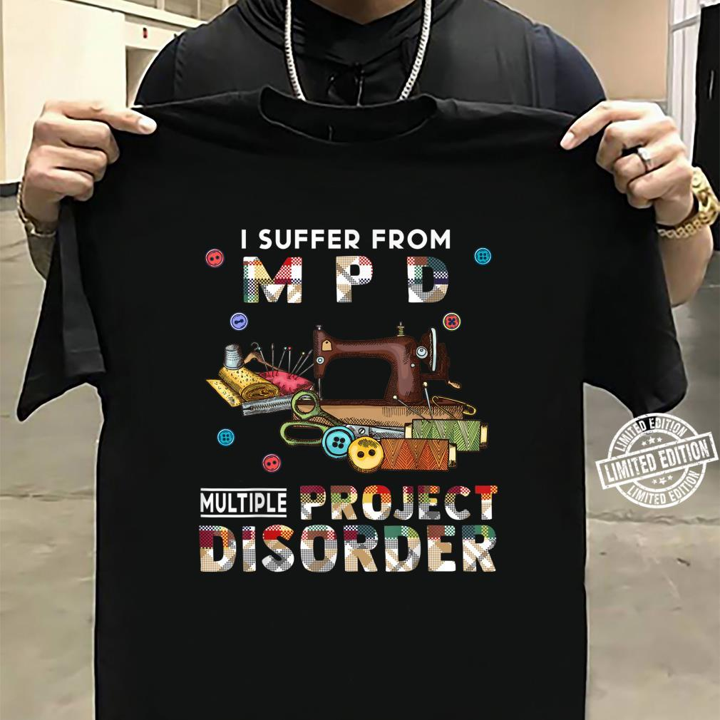I Suffer From Mpd Multiple Project Disorder Shirt sweater