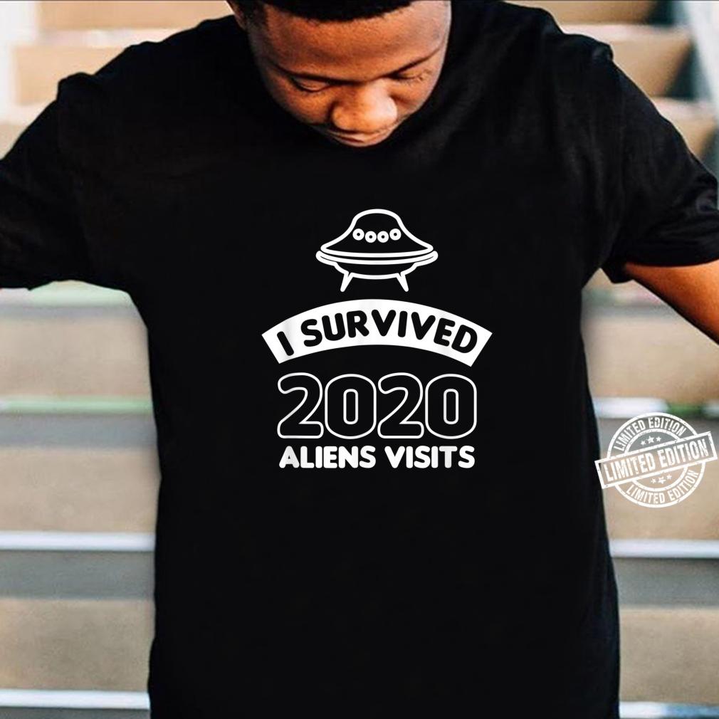 I survived 2020 aliens visits Shirt