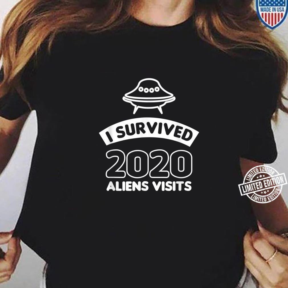 I survived 2020 aliens visits Shirt ladies tee