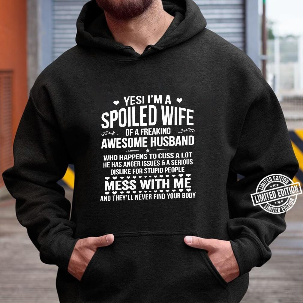 I'm A Spoiled Wife Of An Awesome Freaking Husband Shirt hoodie