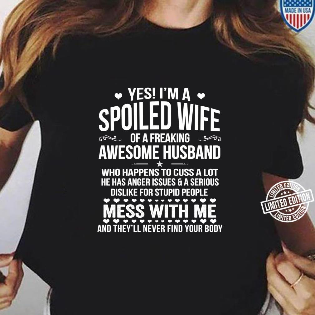 I'm A Spoiled Wife Of An Awesome Freaking Husband Shirt ladies tee