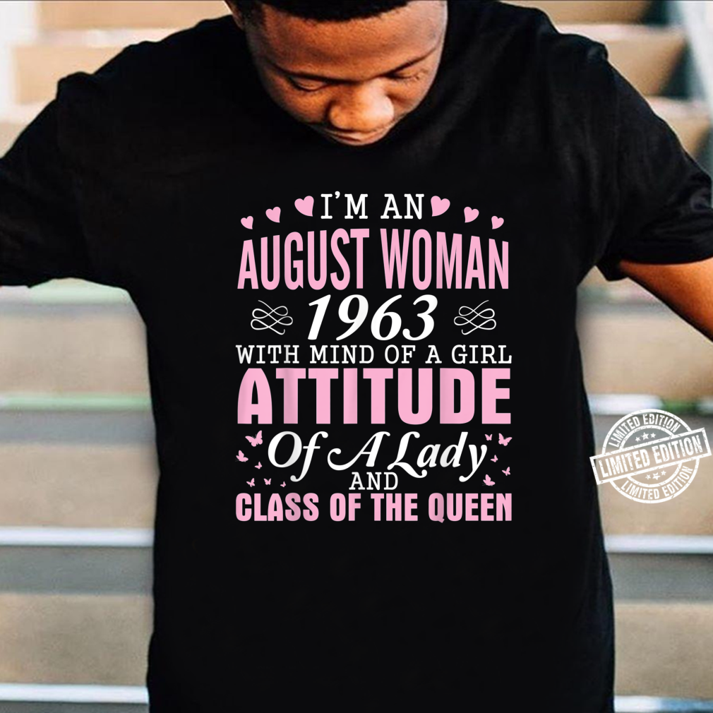 I'm An August 1963 Happy Birthday A Queen 57 Years Old Shirt