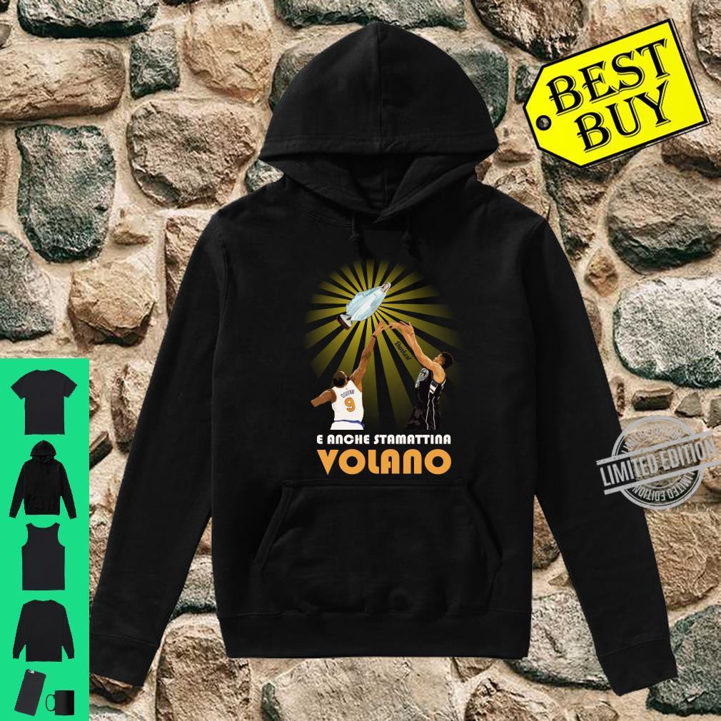 Maglia Dunkest - E anche stamattina volano shirt hoodie