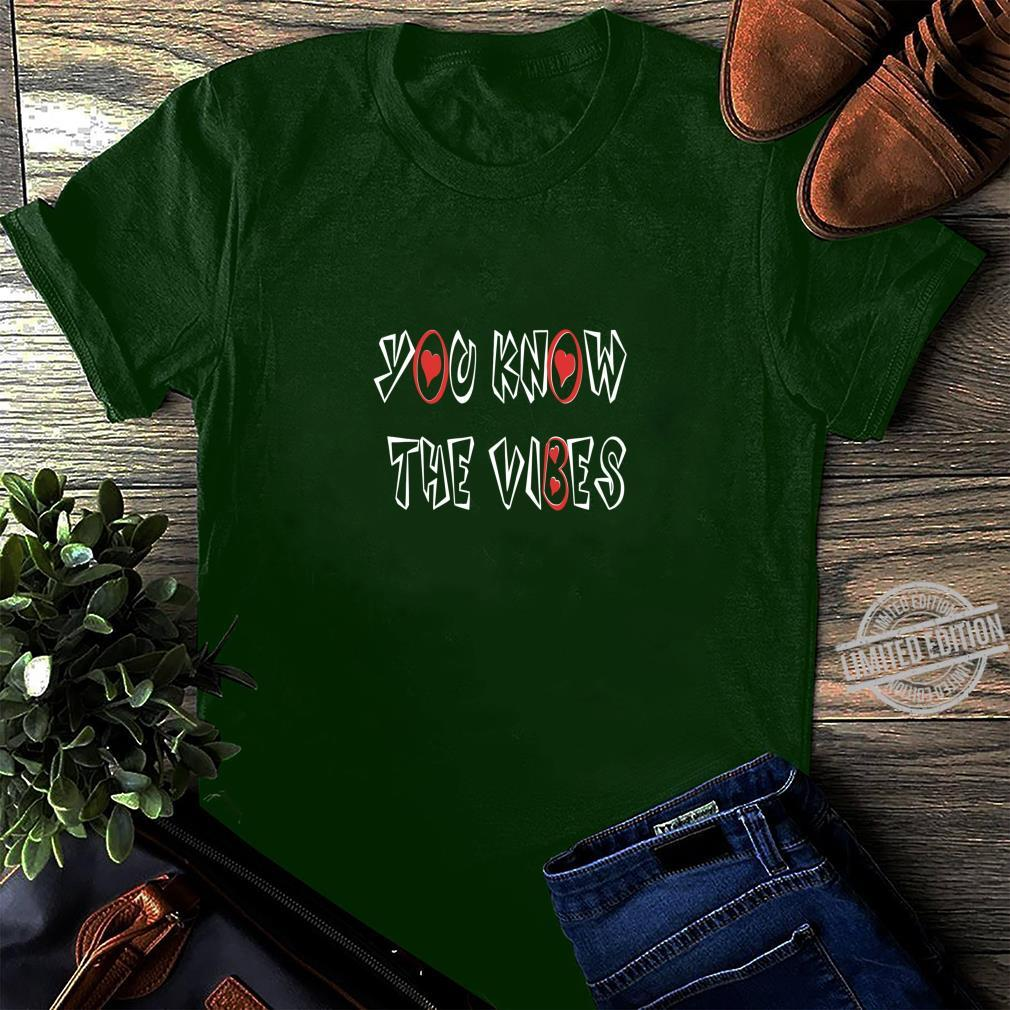 You know the vibes valentine's day matching couples set Shirt long sleeved